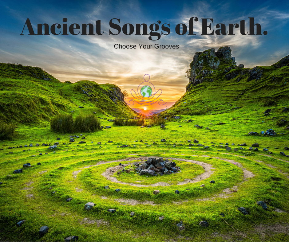 ancient songs of earth choose your grooves